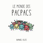 Le monde des Pacpacs joliment imaginé et dessiné par Raphaël Fejtö