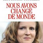 Nous avons changé de monde (éd. Albin Michel) de Nathalie Kosciusko-Morizet.