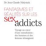 Fantasmes et réalités sur les sex addicts, Docteur JC Matysiak