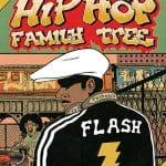 Hip Hop Family Tree volume 1 1970s-1981