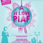 I Love Piaf