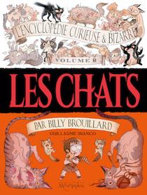 L'encyclopédie curieuse et bizarre volume II – les chats de Billy Brouillard par Guillaume Bianco (Soleil)