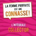 La femme parfaite est une connasse, l'intégrale, un livre de femmes de Anne-Sophie et Marie-Aldine Girard