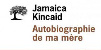 Autobiographie de ma mère, un roman de Jamaica Kincaid