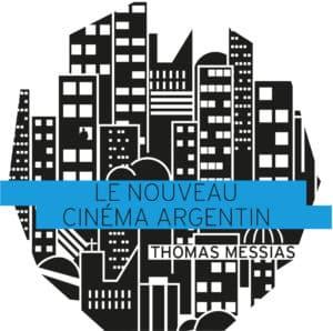 Le nouveau cinéma argentin, Thomas Messias, Playlist Society