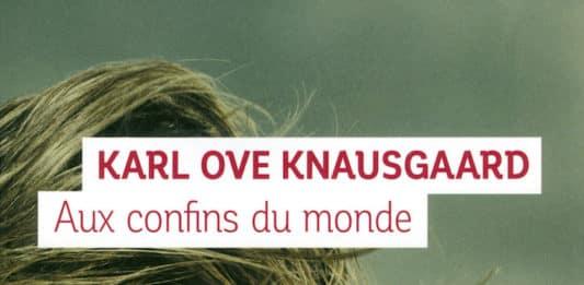 Aux confins du monde : Karl OveKnausgaard
