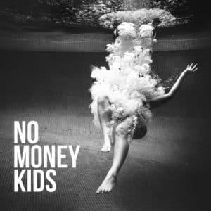 No Money Kids