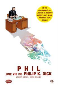 Phil, une vie de Philip K. Dick