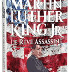 Martin Luther King, le rêve assassiné