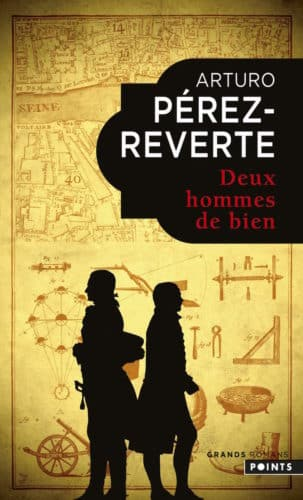 Deux Hommes De Bien Un Roman Historique De Perez Reverte