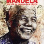 Nelson Mandela, une vie au service de la liberté