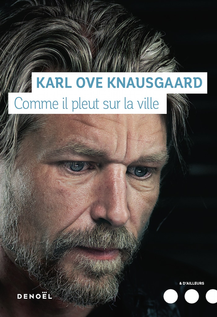 Comme Il Pleut Sur La Ville L Autobiographie De Karl Ove