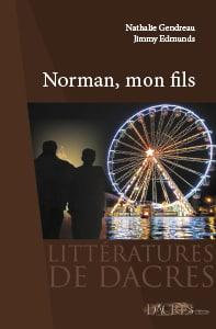 Norman, Mon fils, livre de Nathalie Geodreau et Jimmy Edmunds, éditions DACRES