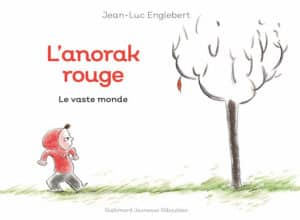 L'anorak rouge, Le vaste monde (Gallimard Jeunesse)