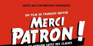 Merci Patron ! un film désopilant et triste de François Ruffin