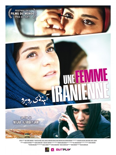 Une femme iranienne, un film de Negar Azarbayjani