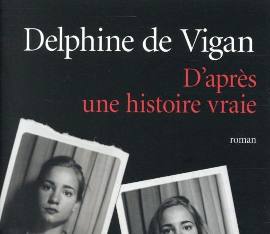 D'après une histoire vraie, un livre de Delphine de Vigan