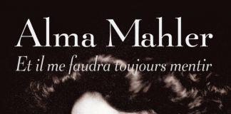 Alma Mahler, Et il me faudra toujours mentir, un livre biographique de Catherine Sauvat (Payot)