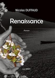 Renaissance, un livre-vérité de Nicolas Duffaud