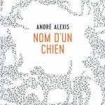 Nom d'un chien, un livre amoureux des chiens d'André Alexis
