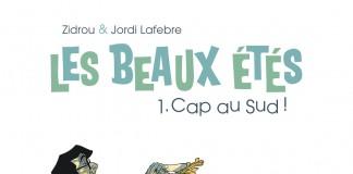 Les Beaux étés, tome 1 : une BD de Zidrou et Jordi Lafebre