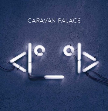 Caravan Palace - The Icon