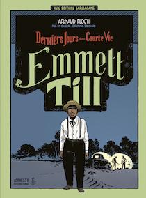 Emmett Till - Derniers Jours d'une Courte Vie