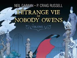 L'étrange vie de Nobody Owens, tome 1